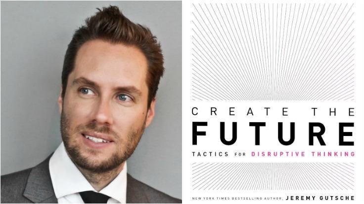 jeremy gutsche createthe future